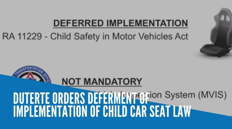 PHILIPPINEN MAGAZIN - NACHRICHTEN - Duterte ordnet Aufhebung des Gesetzes über Kinderautositze an
