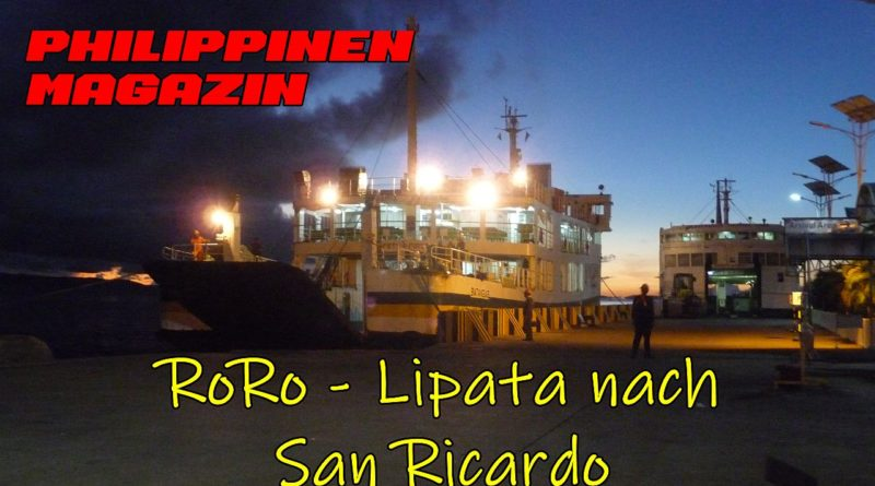 PHILIPPINEN MAGAZIN - DER PHILIPPINISCHE EXPAT KLUB - GRUPPE REISEN & REISEERLEBNISSE - RoRo - Lipata nach San Ricardo