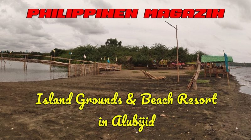 PHILIPPINEN MAGAZIN - VIDEOKANAL - Island Ground Beach Resort in Alubijid