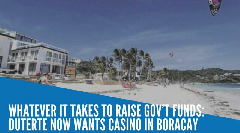 PHILIPPINEN MAGAZIN - NACHRICHTEN - Präsident will jetzt Kasinos auf Boracay, um Staatsgelder zu beschaffen