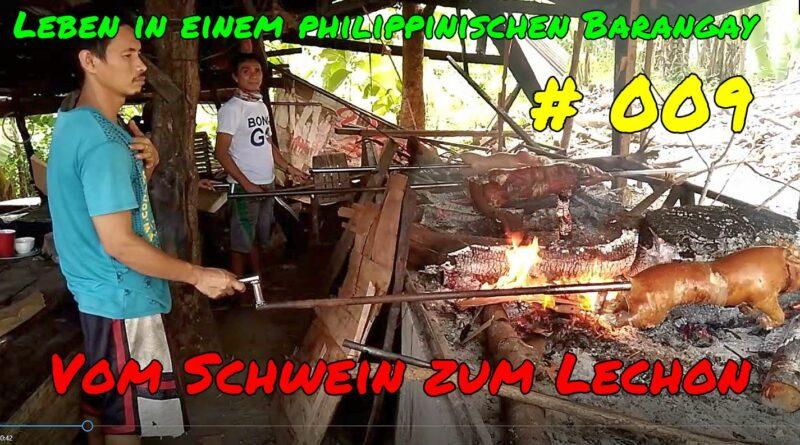PHILIPPINEN MAGAZIN - VIDEOKANAL - Leben in einem philippinischen Barangay # 009 - Vom Schwein zum Lechon Foto und Video von Sir Dieter Sokoll